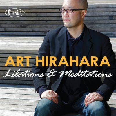 Art Hirahara Libations & Meditations
